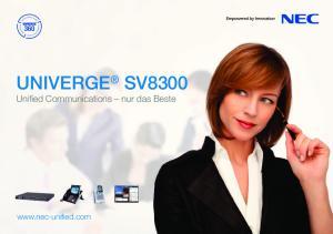 UNIVERGE SV8300 Unifi ed Communications nur das Beste.  ed.com
