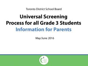 Universal Screening Process for all Grade 3 Students Information for Parents