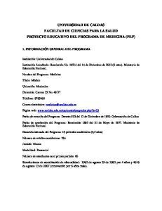 UNIVERSIDAD DE CALDAS FACULTAD DE CIENCIAS PARA LA SALUD PROYECTO EDUCATIVO DEL PROGRAMA DE MEDICINA (PEP)