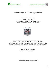 UNIVERSIDAD DEL QUINDÍO FACULTAD CIENCIAS DE LA SALUD PROYECTO EDUCATIVO DE LA FACULTAD DE CIENCIAS DE LA SALUD