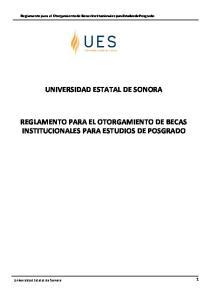 UNIVERSIDAD ESTATAL DE SONORA REGLAMENTO PARA EL OTORGAMIENTO DE BECAS INSTITUCIONALES PARA ESTUDIOS DE POSGRADO