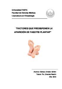 Universidad FASTA Facultad de Ciencias Médicas Licenciatura en Kinesiología FACTORES QUE PREDISPONEN LA APARICIÓN DE FASCITIS PLANTAR