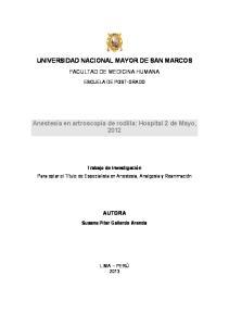 UNIVERSIDAD NACIONAL MAYOR DE SAN MARCOS. Anestesia en artroscopia de rodilla: Hospital 2 de Mayo, 2012