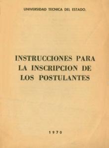 UNIVERSIDAD TECNICA DEL ESTADO. INSTRUCCIONES PARA LA INSCRIPCION DE LOS POSTULANTES