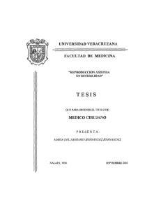 UNIVERSIDAD VERACRUZANA FACULTAD DE MEDICINA REPRODUCCION ASISTIDA EN ESTERILIDAD TESIS QUE PARA OBTENER EL TITULO DE : MEDICO CIRUJANO PRESENTA: