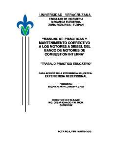 UNIVERSIDAD VERACRUZANA MANUAL DE PRACTICAS Y MANTENIMIENTO CORRECTIVO A LOS MOTORES A DIESEL DEL BANCO DE MOTORES DE COMBUSTION INTERNA