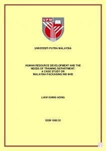 UNIVERSITI PUTRA MALAYSIA HUMAN RESOURCE DEVELOPMENT AND THE NEEDS OF TRAINING DEPARTMENT: A CASE STUDY ON MALAYSIA PACKAGING IND BHD LIAW KHING HONG