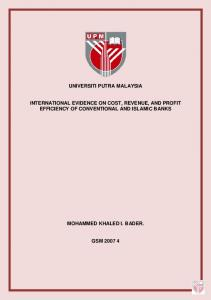 UNIVERSITI PUTRA MALAYSIA INTERNATIONAL EVIDENCE ON COST, REVENUE, AND PROFIT EFFICIENCY OF CONVENTIONAL AND ISLAMIC BANKS