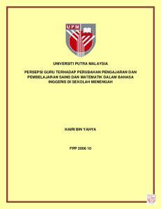 UNIVERSITI PUTRA MALAYSIA PERSEPSI GURU TERHADAP PERUBAHAN PENGAJARAN DAN PEMBELAJARAN SAINS DAN MATEMATIK DALAM BAHASA INGGERIS DI SEKOLAH MENENGAH