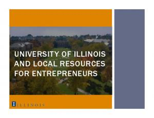 UNIVERSITY OF ILLINOIS AND LOCAL RESOURCES FOR ENTREPRENEURS