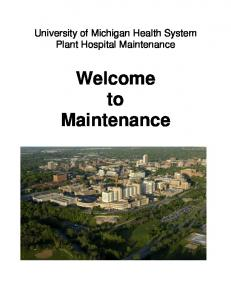 University of Michigan Health System Plant Hospital Maintenance. Welcome to Maintenance