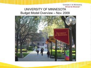 UNIVERSITY OF MINNESOTA Budget Model Overview Nov. 2009