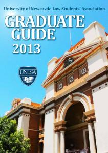 University of Newcastle Law Students Association GRADUATE GUIDE GRADUATE GUIDE