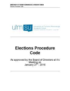 UNIVERSITY OF TORONTO MISSISSAUGA STUDENTS UNION Elections Procedure Code. Elections Procedure Code