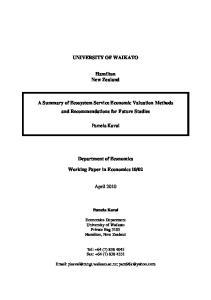 UNIVERSITY OF WAIKATO. Hamilton New Zealand. A Summary of Ecosystem Service Economic Valuation Methods and Recommendations for Future Studies