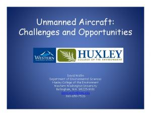 Unmanned Aircraft: Challenges and Opportunities