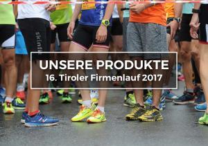 UNSERE PRODUKTE 16. Tiroler Firmenlauf 2017