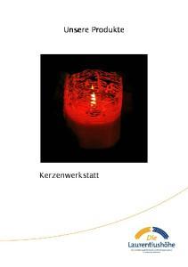 Unsere Produkte. Kerzenwerkstatt