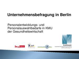Unternehmensbefragung in Berlin. Personalentwicklungs- und Personalauswahlbedarfe in KMU der Gesundheitswirtschaft