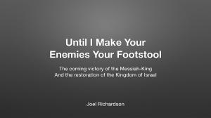 Until I Make Your Enemies Your Footstool