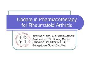 Update in Pharmacotherapy for Rheumatoid Arthritis