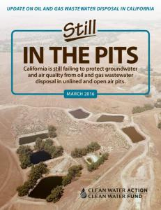 UPDATE ON OIL AND GAS WASTEWATER DISPOSAL IN CALIFORNIA. Still in the pits