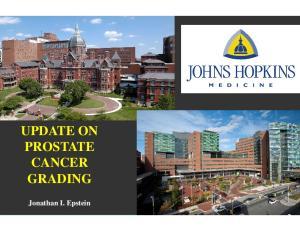 UPDATE ON PROSTATE CANCER GRADING. Jonathan I. Epstein