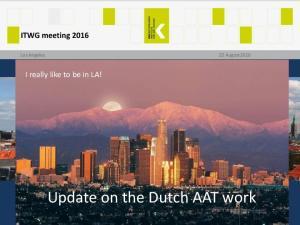 Update on the Dutch AAT work