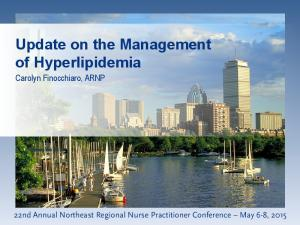 Update on the Management of Hyperlipidemia. Carolyn Finocchiaro, ARNP