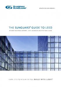 UPDATED FOR LEED VERSION 3 THE SUNGUARD WE MAKE BUILDINGS GREENER WITH ADVANCED ARCHITECTURAL GLASS EARN LEED POINTS WHEN YOU