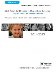 UPDATED JUNE 3 rd, 2014: LEARNING SERVICES 0. K to 9 Report Card Courses and Report Card Outcomes