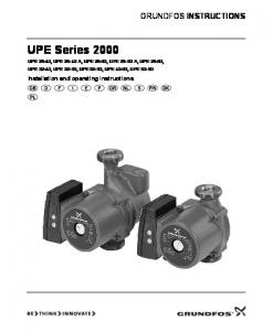 UPE Series 2000 GRUNDFOS INSTRUCTIONS. Installation and operating instructions