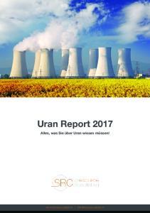 Uran Report 2017 Alles, was Sie über Uran wissen müssen!