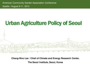 Urban Agriculture Policy of Seoul