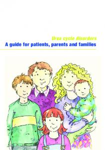 Urea cycle disorders A guide for patients, parents and families