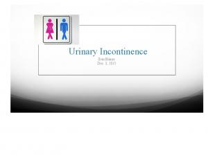 Urinary Incontinence Ben Blaine Dec 3, 2015