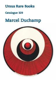 Ursus Rare Books. Catalogue 329. Marcel Duchamp