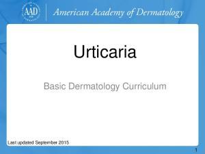 Urticaria. Basic Dermatology Curriculum
