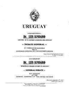 URUGUAY INTERVENCION DEL. Dr. LUIS ALMAGRO (( DEBATE GENERAL )) 67- PER ODO DE SESIONES DE LA ASAMBLEA GENERAL DE LAS NACIONES UNIDAS STATEMENT BY
