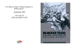 U.S.-Mexico Trade: Pulling Together or Pulling Apart? September OTA-ITE-545 NTIS order #PB