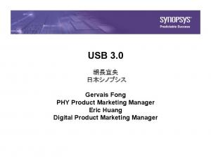 USB 3.0. Gervais Fong PHY Product Marketing Manager Eric Huang Digital Product Marketing Manager