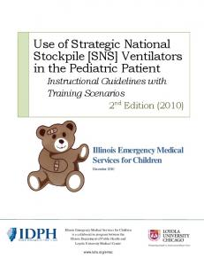 Use of Strategic National Stockpile [SNS] Ventilators in the Pediatric Patient Instructional Guidelines with Training Scenarios 2 nd Edition (2010)