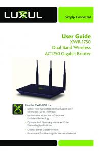User Guide. XWR-1750 Dual Band Wireless AC1750 Gigabit Router. Simply Connected. Use the XWR-1750 to:
