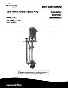 USER INSTRUCTIONS. Installation Operation Maintenance. ESP2 Vertical Immersion Sump Pump. HOC3 Hydraulics. PCN= (E) Original Instructions