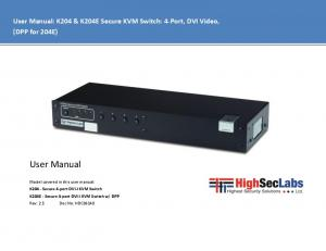 User Manual. User Manual: K204 & K204E Secure KVM Switch: 4-Port, DVI Video, (DPP for 204E)