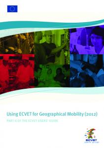 Using ECVET for Geographical Mobility (2012) PART II OF THE ECVET USERS GUIDE. users group