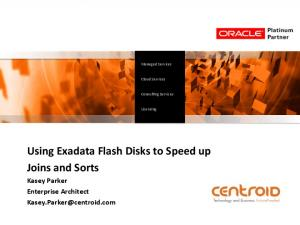 Using Exadata Flash Disks to Speed up Joins and Sorts