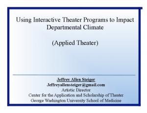 Using Interactive Theater Programs to Impact Departmental Climate. (Applied Theater)