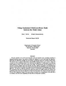 Using Optimized Multi-attribute Hash. Indexes for Hash Joins. The University of Melbourne. Australia. Abstract