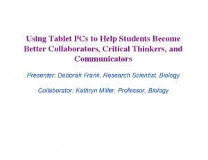 Using Tablet PCs to Help Students Become Better Collaborators, Critical Thinkers, and Communicators